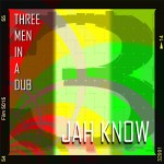 Artists - Three Men in a Dub - Jah Know EP