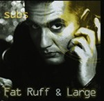 subs fat ruff and large